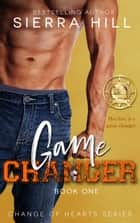 Game Changer - A Single Dad/Nanny Romance ebook by Sierra Hill
