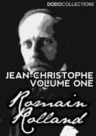 Jean-Christophe - Volume 1 ebook by Romain Rolland
