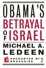 Obama's Betrayal of Israel ebook by Michael Ledeen
