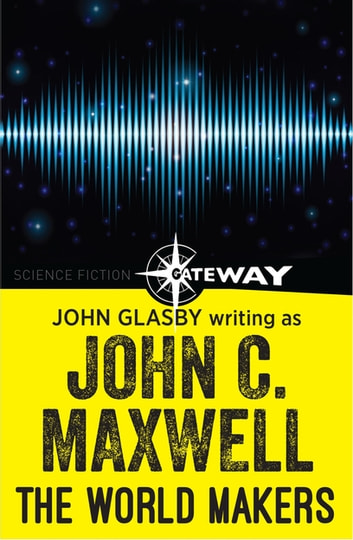 The World Makers ebook by John Glasby,John C. Maxwell