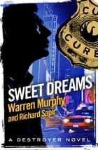 Sweet Dreams - Number 25 in Series ebook by Warren Murphy, Richard Sapir