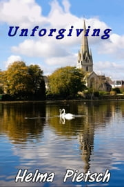 Unforgiving ebook by Helma Pietsch