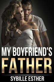 My Boyfriend's Father ebook by Sybille Esther