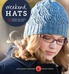 Weekend Hats - 25 Knitted Caps, Berets, Cloches, and More ebook by Cecily Glowik MacDonald, Melissa LaBarre