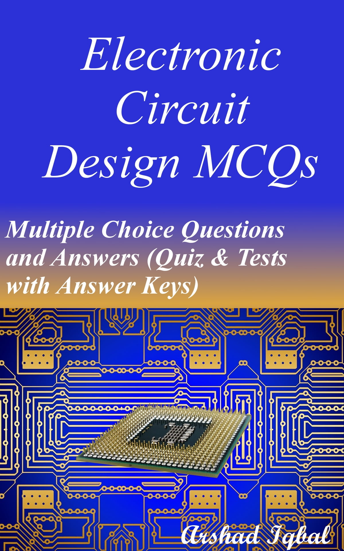 Electronic Circuit Design Mcqs Multiple Choice Questions And Simulator Online Answers Quiz Tests With Answer Keys Ebook Von Arshad Iqbal 9781310860607 Rakuten Kobo