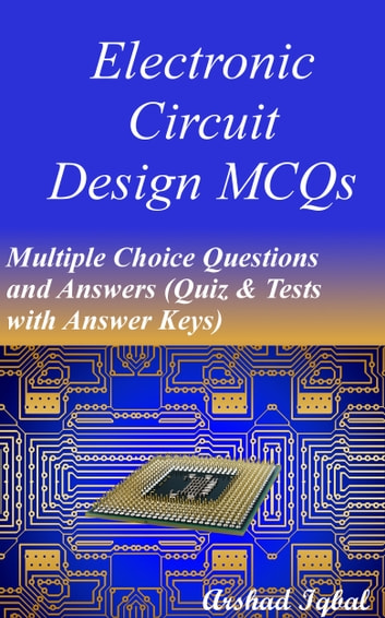 electronic circuit design mcqs multiple choice questions andelectronic circuit design mcqs multiple choice questions and answers (quiz \u0026 tests with answer