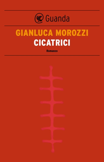 Cicatrici ebook by Gianluca Morozzi