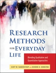 Research Methods for Everyday Life - Blending Qualitative and Quantitative Approaches ebook by Scott W. VanderStoep,Deidre D. Johnson