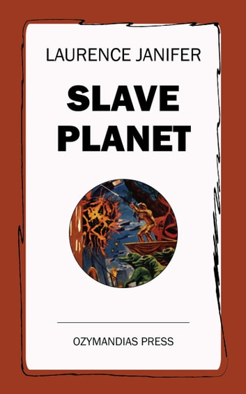 Slave Planet ebook by Laurence Janifer