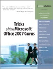 Tricks of the Microsoft Office 2007 Gurus ebook by Paul McFedries
