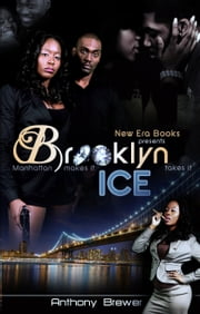 BROOKLYN ICE - Manhattan Makes It Brooklyn Takes It ebook by Anthony Brewer