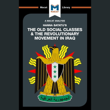 Hanna Batatu's The Old Social Classes And The Revolutionary Movements Of Iraq audiobook by Dale J. Stahl