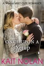 Once Upon A Setup ebook by Kait Nolan