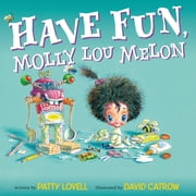 Have Fun, Molly Lou Melon ebook by Patty Lovell,David Catrow