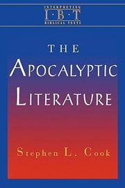 The Apocalyptic Literature - Interpreting Biblical Texts Series ebook by Stephen L. Cook