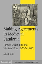 Making Agreements in Medieval Catalonia ebook by Kosto, Adam J.