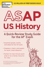 ASAP+U.S.HISTORY:A+QUICK:REVIEW+STUDY+GUIDE+FOR+THE+AP+EXAM