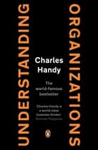 Understanding Organizations ebook by Charles Handy