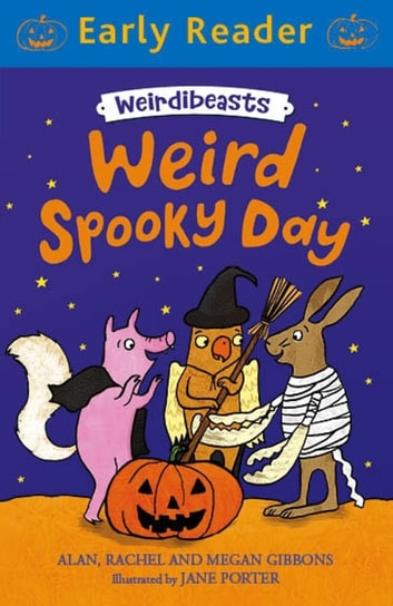 Weird Spooky Day - Book 3 ebook by Alan Gibbons,Megan Gibbons,Rachel Gibbons
