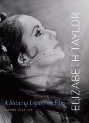 Elizabeth Taylor - A Shining Legacy on Film ebook by Cindy De La Hoz