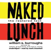 Naked Lunch - The Restored Text audiobook by William S. Burroughs