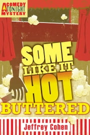 Some Like It Hot-Buttered ebook by Jeffrey Cohen