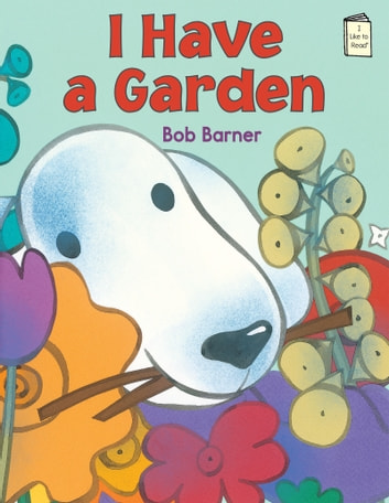 I Have a Garden ebook by Bob Barner