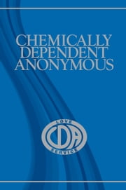 Chemically Dependent Anonymous ebook by Anonymous