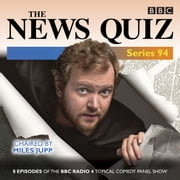 The News Quiz: Series 94 - The Topical BBC Radio 4 comedy panel show audiobook by BBC Radio Comedy
