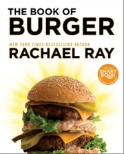 The Book of Burger ebook by Rachael Ray