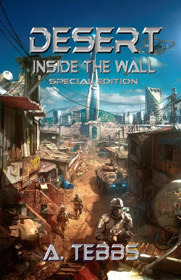 Desert 1: Inside the Wall Special Edition - Desert, #1 ebook by A. Tebbs