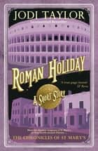 Roman Holiday ebook by Jodi Taylor