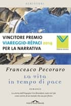 La vita in tempo di pace eBook by Francesco Pecoraro