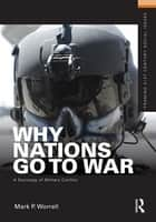 Why Nations Go to War ebook by Mark P. Worrell