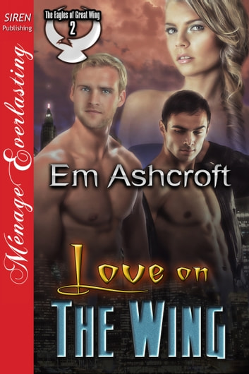 Love on the Wing ebook by Em Ashcroft