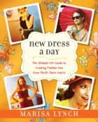 New Dress a Day ebook by Marisa Lynch