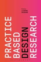 Practice-based Design Research ebook by Laurene Vaughan