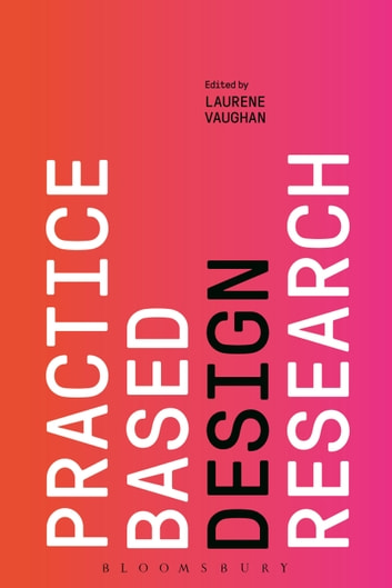 Practice-based Design Research ebook by