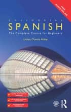 Colloquial Spanish - The Complete Course for Beginners ebook by Untza Otaola Alday