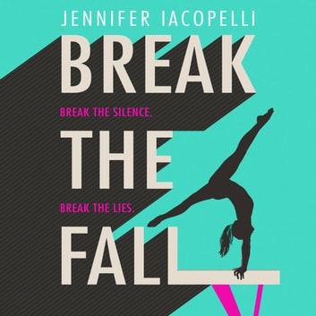 Break The Fall - The compulsive sports novel about the power of standing together audiobook by Jennifer Iacopelli