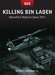 Killing Bin Laden - Operation Neptune Spear 2011 ebook by Peter Panzeri,Johnny Shumate