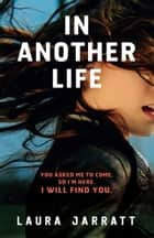 In Another Life ebook by Laura Jarratt