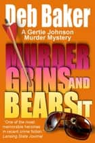 Murder Grins and Bears It ebook by Deb Baker
