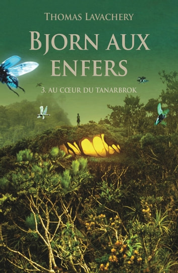 Bjorn aux enfers - Tome 3 - Au coeur de Tanarbrok ebook by Thomas Lavachery