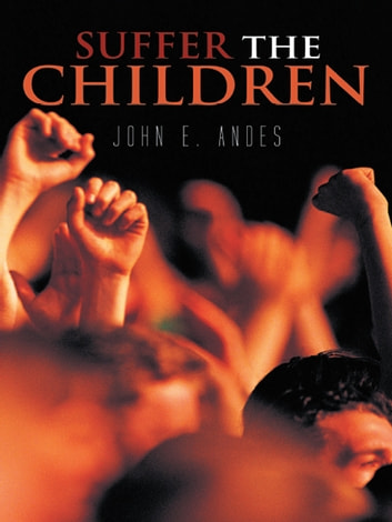 Suffer the Children ebook by John E. Andes