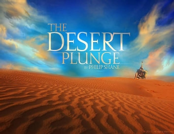 The Desert Plunge ebook by Philip Shane