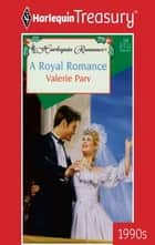 A Royal Romance ebook by Valerie Parv