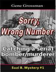 ...Sorry, Wrong Number: Suzie B. Mystery #1 ebook by Gene Grossman