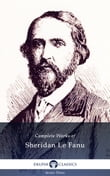 Complete Works of Sheridan Le Fanu (Illustrated)