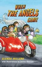 When the Angels Came ebook by Glenda Millard